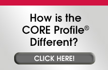 How is the CORE Profile® different?