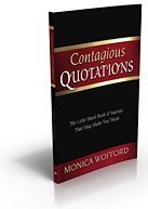 Contagious Quotations by Monica Wofford
