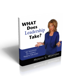 What Does Leadership Take? by Monica Wofford